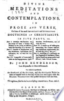 Divine Meditations And Contemplations In Prose And Verse On Some Of The Most Important And Interesting Doctrines Of Christianity To Which Is Prefixed An Account Of The Author Signed Pat Baillie And The Accurate View He Takes Of Himself Both In The Glass Of The Law And Gospel With The Solemn Transactions That Passed Between God And Him The Preface Signed W S H