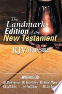 The Landmark Edition of the New Testament  Kjv Study Bible