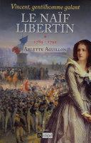 Vincent, gentilhomme galant T1 : Le naïf libertin