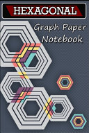 Hexagonal Graph Paper Notebook