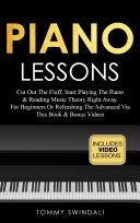 Piano Lessons: Cut Out The Fluff, Start Playing The Piano & Reading Music Theory Right Away. For Beginners Or Refreshing The Advanced Via This Book & Bonus Videos [Pdf/ePub] eBook