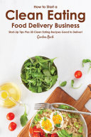 How to Start a Clean Eating Food Delivery Business