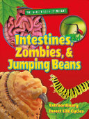 Intestines  Zombies  and Jumping Beans