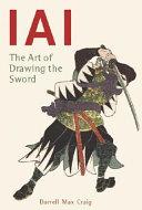 IAI the Art of Drawing the Sword
