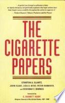 """The Cigarette Papers"" by Stanton A. Glantz, Lisa A. Bero, John Slade, Deborah E. Barnes, Peter Hanauer"