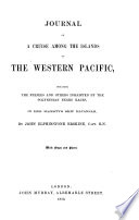 Journal Of A Cruise Among The Islands Of The Western Pacific Including The Fujees And Other Inhabited By The Polynesian Negro Races In Her Majesty S Ship Havannah Book PDF