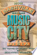 How Nashville Became Music City U S A