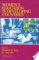 """Women's Education in Developing Countries: Barriers, Benefits, and Policies"" by Elizabeth M. King, M. Anne Hill"