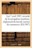 Loi 7 Avril 1907, Securite de La Navigation Maritime, Reglement Du Travail Des Navires de Commerce