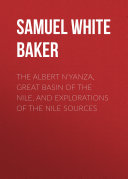 Pdf The Albert N'Yanza, Great Basin of the Nile, And Explorations of the Nile Sources