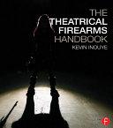 The Theatrical Firearms Handbook