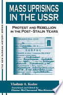 Mass Uprisings in the USSR  Protest and Rebellion in the Post Stalin Years