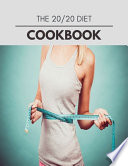 The 20/20 Diet Cookbook