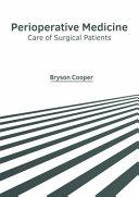 Perioperative Medicine  Care of Surgical Patients