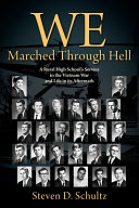 We Marched Through Hell  A Rural High School s Service in the Vietnam War and Life in Its Aftermath
