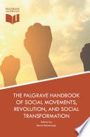 The Palgrave Handbook Of Social Movements Revolution And Social Transformation