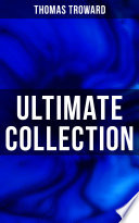 Thomas Troward Ultimate Collection