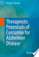 Therapeutic Potentials of Curcumin for Alzheimer Disease Book