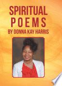 Spiritual Poems by Donna Kay Harris