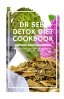 Dr Seb Detox Diet Cookbook