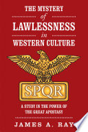 The Mystery Of Lawlessness In Western Culture