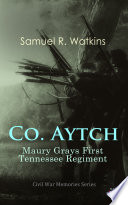 Co. Aytch: Maury Grays First Tennessee Regiment Online Book