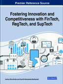 Fostering Innovation and Competitiveness With FinTech, RegTech, and SupTech [Pdf/ePub] eBook