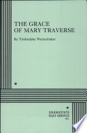 The Grace Of Mary Traverse