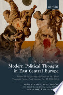 A History of Modern Political Thought in East Central Europe Book PDF