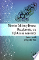 Thiamine Deficiency Disease  Dysautonomia  and High Calorie Malnutrition