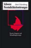 Schwere Persönlichkeitsstörungen: Theorie, Diagnose, ...