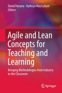 Agile and Lean Concepts for Teaching and Learning