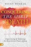 Conquering the Spirit of Death
