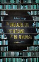 Die unglaubliche Entdeckung des Mr. Penumbra ebook