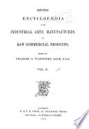 Spons  Encyclopaedia of the Industrial Arts  Manufactures  and Raw Commercial Products