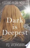 Dark is Deepest