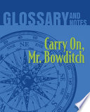 Glossary and Notes: Carry On, Mr. Bowditch