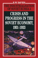 The Industrialisation of Soviet Russia Volume 4  Crisis and Progress in the Soviet Economy  1931 1933