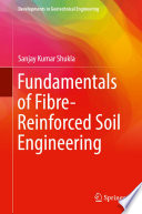 Fundamentals of Fibre Reinforced Soil Engineering