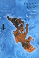 La lune dans le puits. Des histoires vraies de méditerranée