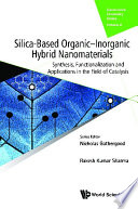 Silica based Organic inorganic Hybrid Nanomaterials  Synthesis  Functionalization And Applications In The Field Of Catalysis Book