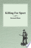 Killing For Sport   Essays by Various Writers
