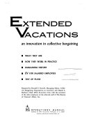Extended Vacations  an Innovation in Collective Bargaining  Prepared by Donald F  Farwell and Daniel L  Harbour with the Assistance of the Other Employees of the Editorial Staff of the Bureau of National Affairs