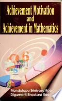 Achievement Motivation and Achievement in Mathematics