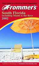 Frommer s  South Florida including Miami   the Keys 2002
