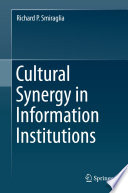Cultural Synergy in Information Institutions Book