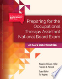 Preparing for The Occupational Therapy Assistant National Board Exam  45 Days and Counting Book