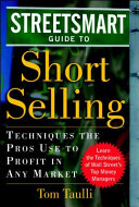 The Streetsmart Guide to Short Selling