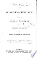 The Evangelical Hymn Book Adapted For Public Worship In All Churches And Chapels Etc