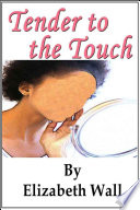 Tender To The Touch